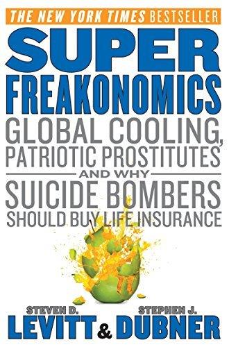 SuperFreakonomics.  Steven D. Levitt, Stephen J. Dubner