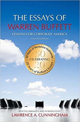 The Essays of Warren Buffett: Lessons for Corporate America. Warren E. Buffett, Lawrence A. Cunningham